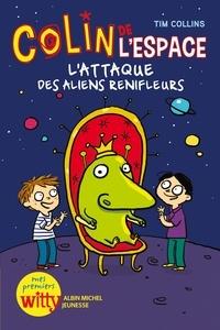 Tim Collins - L'Attaque des aliens renifleurs - Colins de l'espace - tome 2.