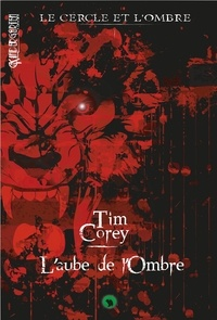 Tim Corey - L'aube de l'ombre.