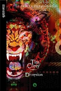 Tim Corey - Le Cercle et l'Ombre Tome 2 : Diversion.