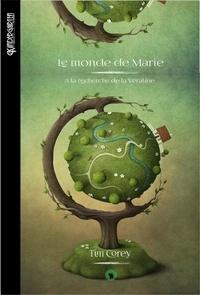 Tim Corey - Le monde de Marie - A la recherche de la Véraline.