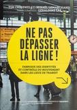 Tim Cresswell et Mikaël Lemarchand - Ne pas dépasser la ligne ! - Fabrique des identités et contrôle du mouvement dans les lieux de transit.
