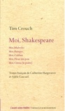 Tim Crouch - Moi, Shakespeare.