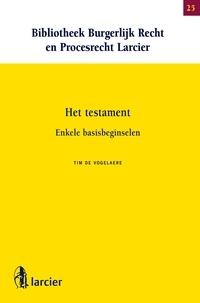Tim De Vogelaere - Het testament - Enkele basisbeginselen.