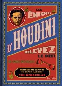 Tim Dedopulos - Les énigmes d'Houdini - Plus de 100 énigmes inspirées par le maître de l'évasion.