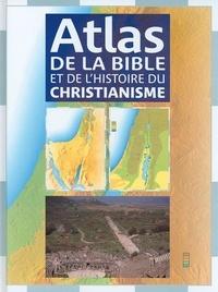 Tim Dowley - Atlas de la Bible et de l'histoire du christianisme.