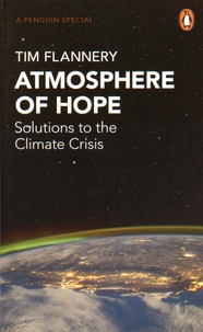Tim Flannery - Atmosphere of Hope - Searching for Solutions to the Climate Crisis.