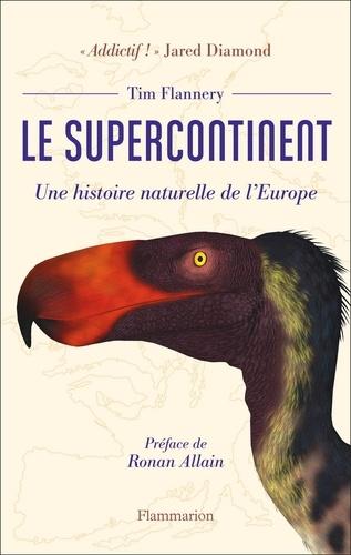 Le supercontinent. Une histoire naturelle de l'Europe