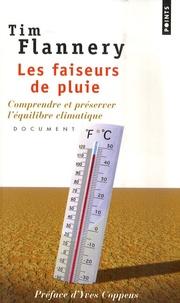 Tim Flannery - Les faiseurs de pluie - Comprendre et préserver l'équilibre climatique.