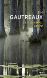 Tim Gautreaux - Le dernier arbre.
