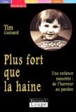 Tim Guénard - Plus fort que la haine.