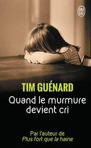 Tim Guénard - Quand le murmure devient cri.
