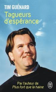 Tim Guénard - Tagueurs d'espérance.