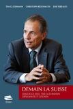 Tim Guldimann et Christoph Reichmuth - Demain la Suisse - Dialogue avec Tim Guldimann, diplomate et citoyen.