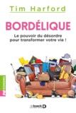 Tim Harford - Bordélique - Le pouvoir du désordre pour transformer votre vie !.
