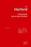 Tim Harford - L'économie est un jeu d'enfant.