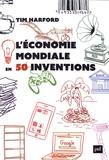 Tim Harford - L'économie mondiale en 50 inventions.