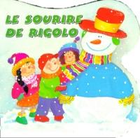Tim Healey et Rebecca Archer - LE SOURIRE DE RIGOLO.