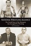 "Tim Hornbaker et James """"Quick"""" Tillis as told Price - National Wrestling Alliance - The Untold Story of the Monopoly that Strangled Professional Wrestling."