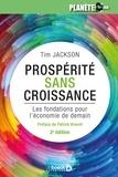 Tim Jackson - Prospérité sans croissance - Les fondations pour l'économie de demain.