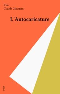 Tim et Claude Glayman - L'Autocaricature.