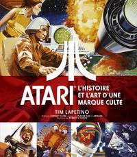 Tim Lapetino - Atari - L'histoire et l'art d'une marque culte.