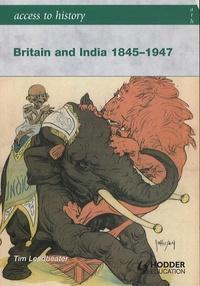 Tim Leadbeater - Britain and India - 1845-1947.