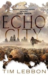 Tim Lebbon - Echo City.