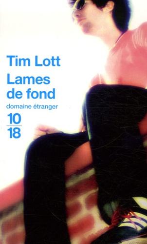 Tim Lott - Lames de fond.