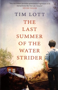 Tim Lott - The Last Summer of the Water Strider.