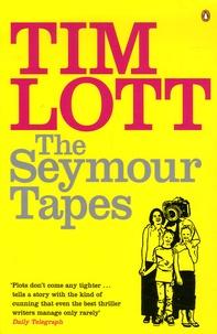 Tim Lott - The Seymour Tapes.