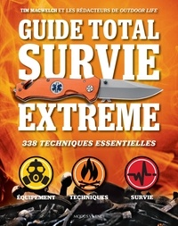 Tim MacWelch - Guide total survie extrême.