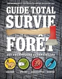 Tim MacWelch - Guide total survie forêt.