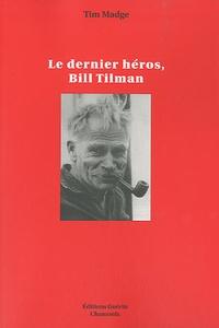 Tim Madge - Le Dernier Héros, Bill Tilman.