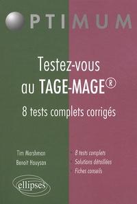 Tim Marshman et Benoit Houysan - Testez-vous au TAGE-MAGE - 8 tests complets corrigés.
