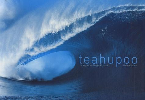 Tim McKenna - Teahupoo - La vague mythique de Tahiti.