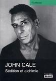 Tim Mitchell - Une biographie de John Cale - Sédition et alchimie.