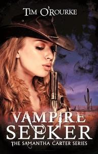 Tim O'Rourke - Vampire Seeker.
