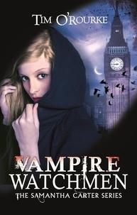 Tim O'Rourke - Vampire Watchmen.