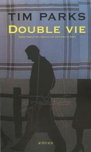 Tim Parks - Double vie.