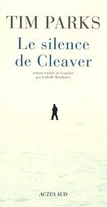 Tim Parks - Le silence de Cleaver.