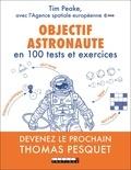 Tim Peake - Objectif astronaute en 100 tests et exercices.