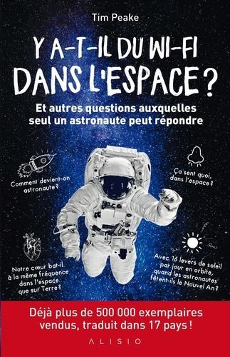 Tim Peake - Y a-t-il du wi-fi dans l'espace ? - Et autres questions auxquelles seul un astronaute peut répondre.