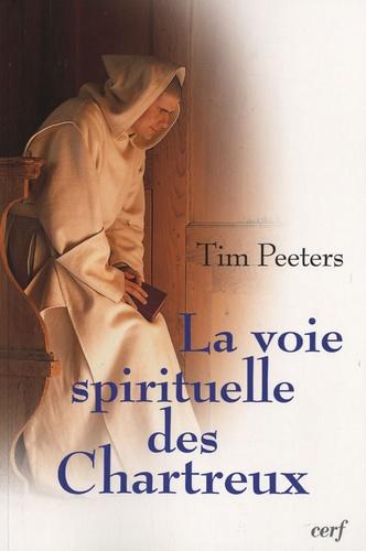 Tim Peeters - La voie spirituelle des Chartreux.