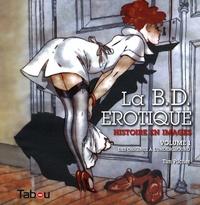 La BD érotique - Histoire en images Volume 1, Des origines à lunderground.pdf