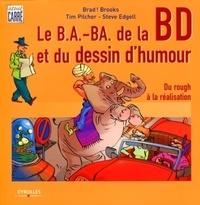 Les B.A.-ba de la Bande Dessinée et du Dessin d'Humour- Du rough à la réalisation - Tim Pilcher |
