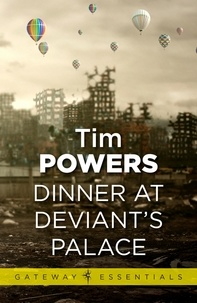 Tim Powers - Dinner at Deviant's Palace.