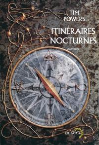 Tim Powers - Itinéraires nocturnes.