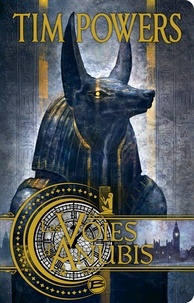 Tim Powers - Les voies d'Anubis.