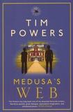Tim Powers - Medusa's Web.
