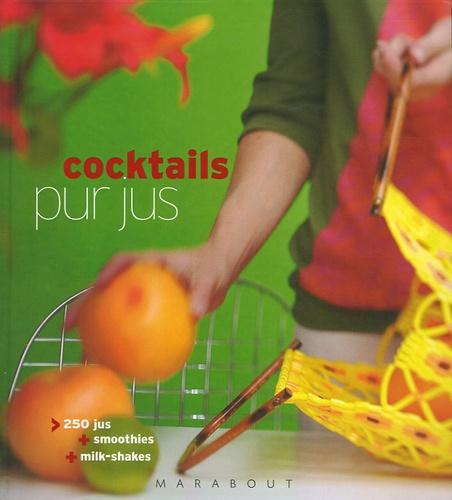 Tim Robinson - Cocktails pur jus - 250 Jus, Smoothies, Milk-Shakes.